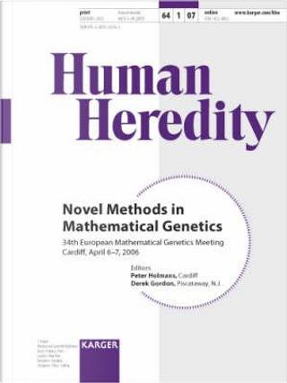 Novel Methods in Mathematical Genetics by P. Holmans