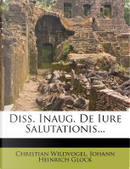 Diss. Inaug. de Iure Salutationis... by Christian Wildvogel