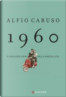 1960 by Alfio Caruso