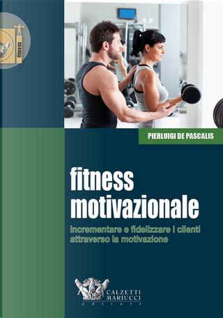 Fitness Motivazionale by Pierluigi De Pascalis