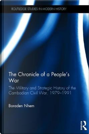 The Chronicle of a People's War by Boraden Nhem