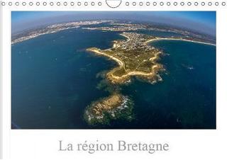 La Region Bretagne Calendrier Mural 2019 Din A4 Horizontal by Guigueno Patric