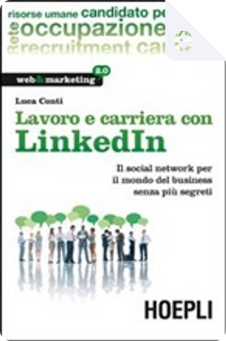 Lavoro e carriera con Linkedin by Luca Conti