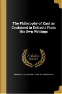 PHILOSOPHY OF KANT AS CONTAINE by Immanuel 1724-1804 Kant