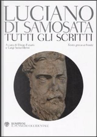 Tutti gli scritti by Luciano di Samosata