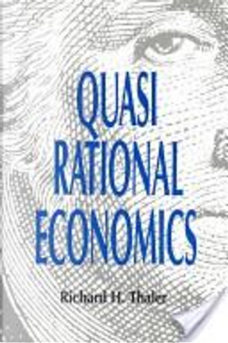 Quasi Rational Economics by Richard H. Thaler