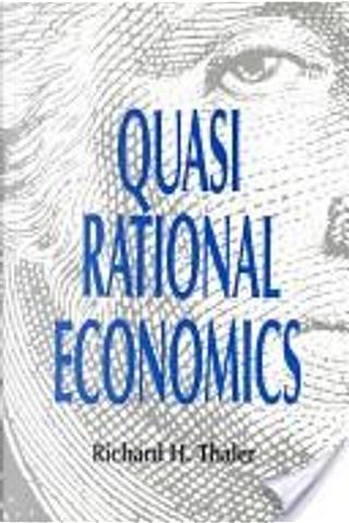 Quasi Rational Economics by Richard H. Thaler