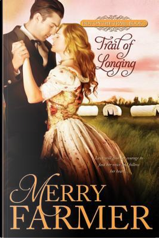 Trail of Longing by Merry Farmer
