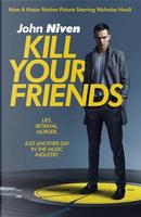 Kill Your Friends by John Niven