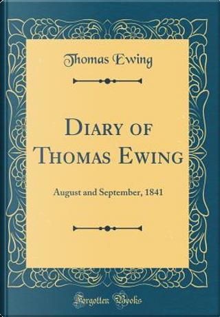 Diary of Thomas Ewing by Thomas Ewing