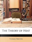 The Theory of Heat by Thomas Preston