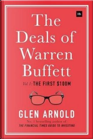 The Deals of Warren Buffett by Glen Arnold