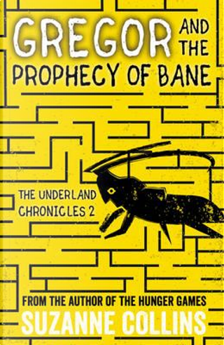 Gregor and the Prophecy of Bane (The Underland Chronicles) by Suzanne Collins
