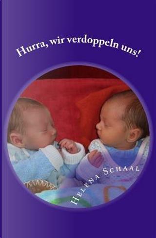 Hurra, wir verdoppeln uns! by Helena Schaal