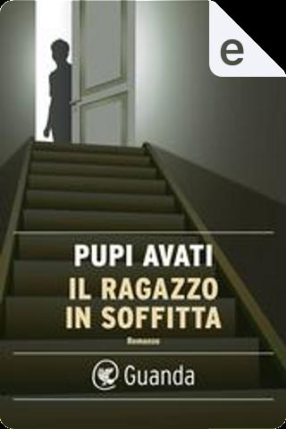 Il ragazzo in soffitta by Pupi Avati