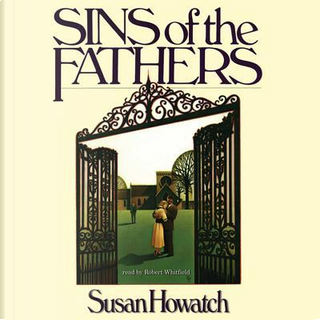 Sins of the Father by Susan Howatch