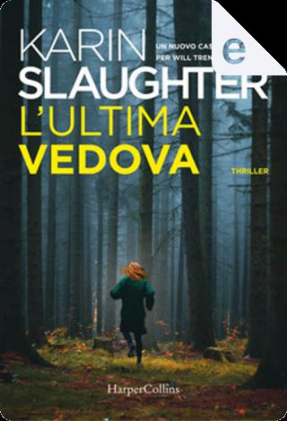 L'ultima vedova by Karin Slaughter