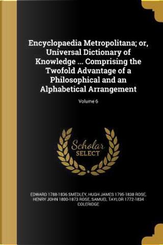 ENCYCLOPAEDIA METROPOLITANA OR by Edward 1788-1836 Smedley