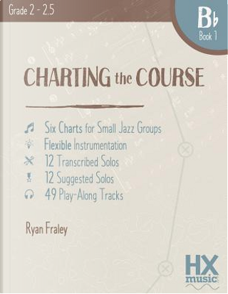 Charting the Course, B-flat by Ryan Fraley