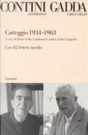Carteggio 1934-1963 by Carlo Emilio Gadda, Gianfranco Contini