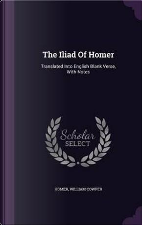 The Iliad of Homer by William Cowper
