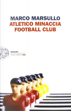 Atletico Minaccia Football Club by Marco Marsullo