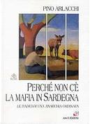 Perché non c'è la mafia in Sardegna by Pino Arlacchi