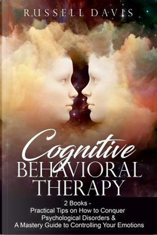 Cognitive Behavioral Therapy by Russell Davis