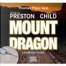 Mount Dragon - Labor des Todes by Douglas Preston, Lincoln Child