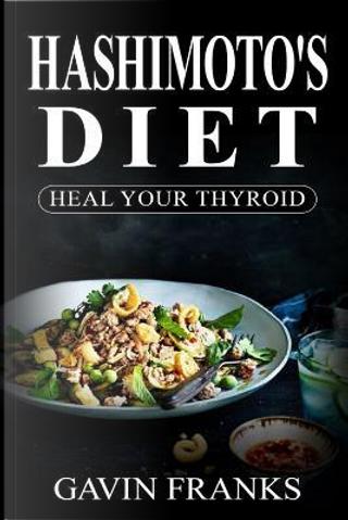 Hashimoto's Diet by Gavin Franks