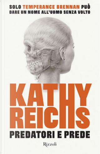Predatori e prede by Kathy Reichs