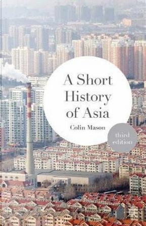 A Short History of Asia by Colin Mason
