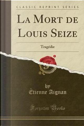 La Mort de Louis Seize by ¿Ienne Aignan
