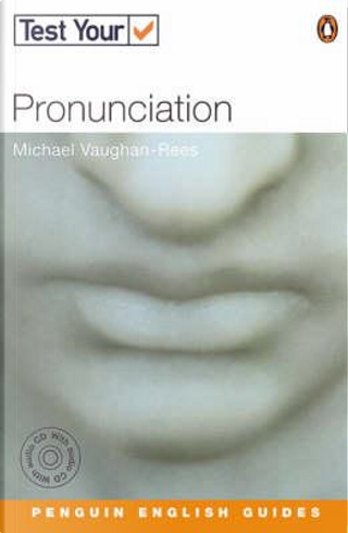 Test Your Pronunciation by Michael Vaughan-Rees