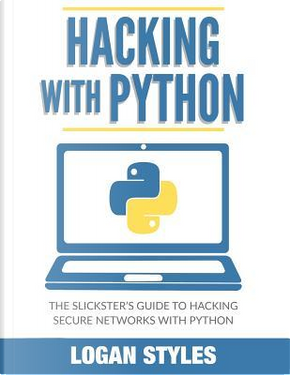 Hacking With Python by Logan Styles