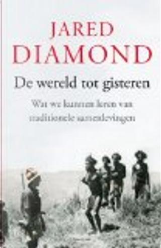 De wereld tot gisteren / druk 2 by Jared Diamond