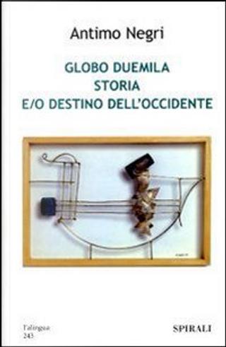 Globo Duemila by Antimo Negri