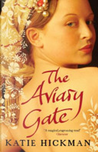 Aviary Gate by Katie Hickman