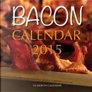 Bacon 2015 Calendar by James Bates