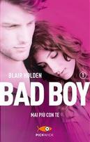 Mai più con te. Bad boy by Blair Holden
