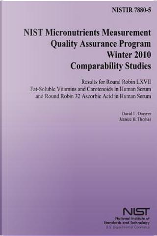 Nist Micronutrients Measurement Quality Assurance Program Winter 2010 Comparability Studies by U.S. Department Of Commerce