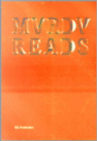 MVRDV by Aaron Betsky, Bart Lootsma, Sanford Kwinter, Brett Steele, Andreas Ruby, Alain Guimenx, Lieven De Carter, Jean Attali