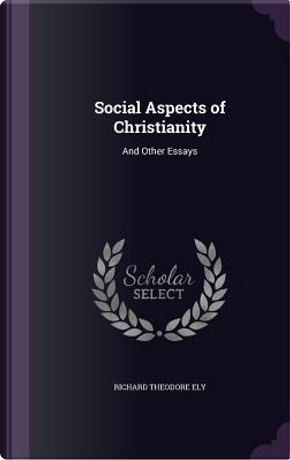 Social Aspects of Christianity by Richard Theodore Ely