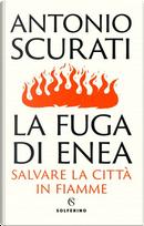 La fuga di Enea by Antonio Scurati