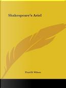 Shakespeare's Ariel by Floyd B. Wilson