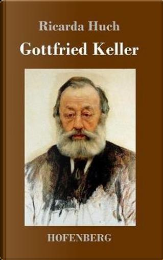 Gottfried Keller by Ricarda Huch