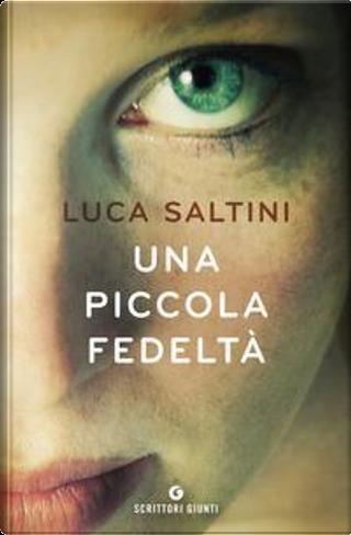 Una piccola fedeltà by Luca Saltini