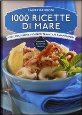 1000 ricette di mare by Laura Rangoni