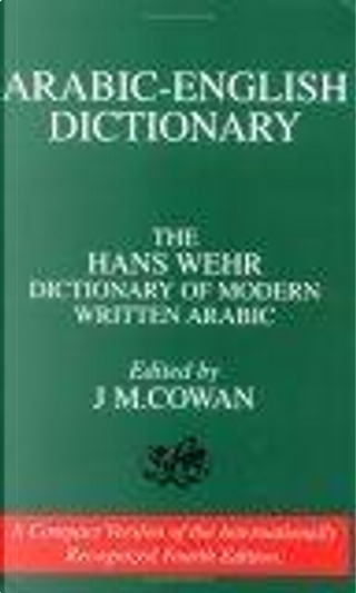Arabic-English Dictionary by Hans Wehr