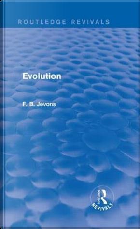 Evolution (Routledge Revivals) by F.B. Jevons